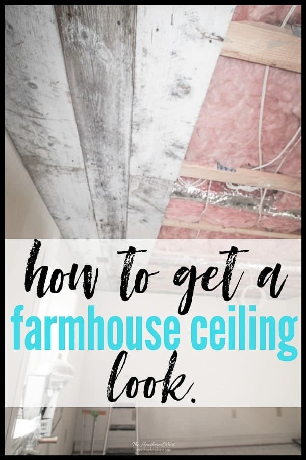 How to get a farmhouse ceiling look made with barn wood / barn board / reclaimed wood.