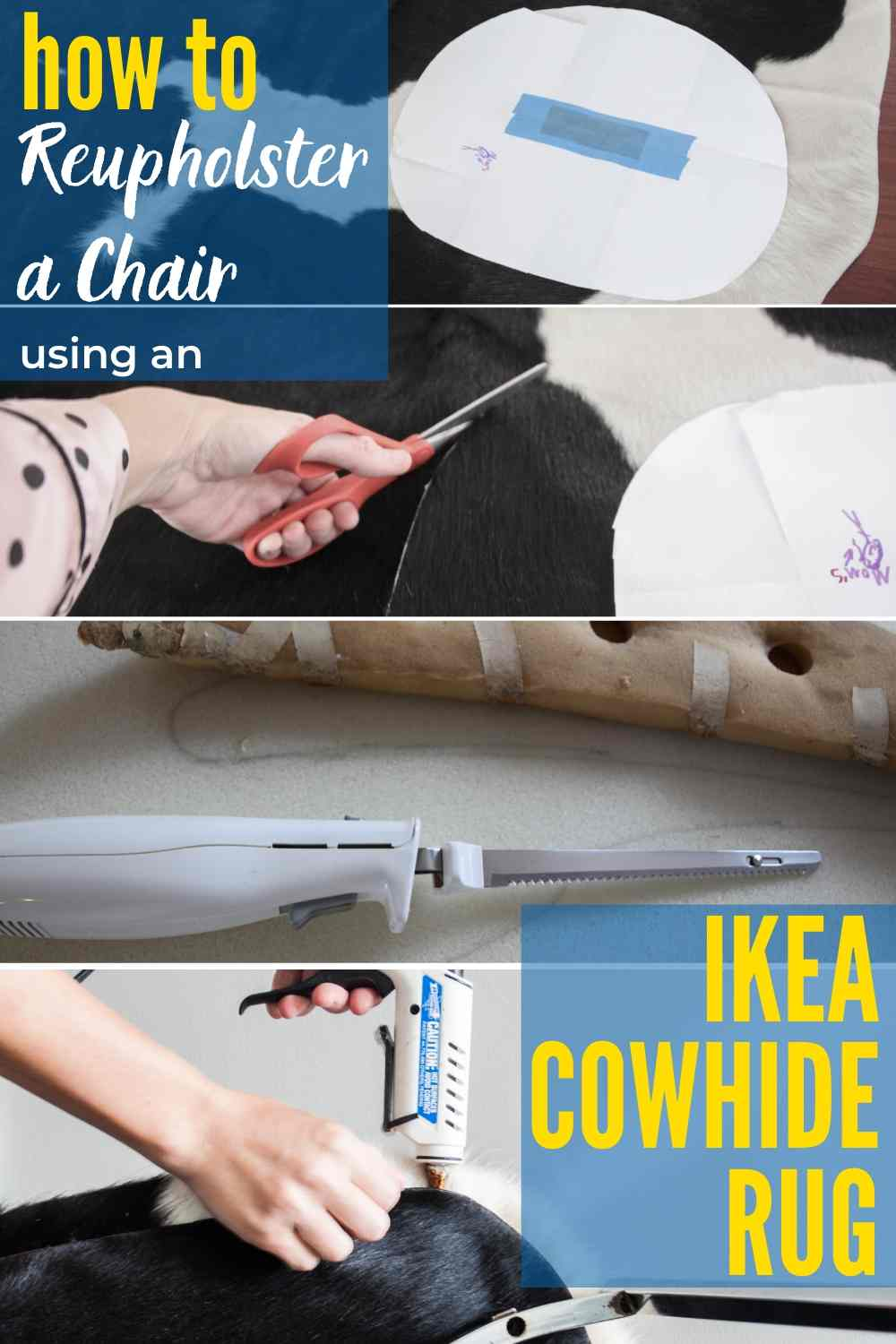 three stacked pictures detailing DIY process for how to reupholster a chair using an Ikea cowhide rug. At top paper template for cushion on cowhide rug. Second, cutting cowhide rug with scissors. Third, stapling cowhide rug to bottom of cushion.