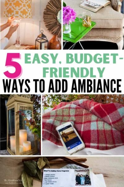 """grid with five ideas for adding ambiance simply to your home: """"5 easy, budget-friendly ways to add ambiance"""""""