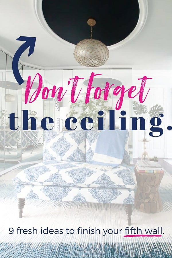DON'T FORGET the ceiling!! 9 fresh ceiling design ideas to make your ceiling a standout!! #ceilingdesign #fifthwall #ceilingdesignideas #ceilingideas