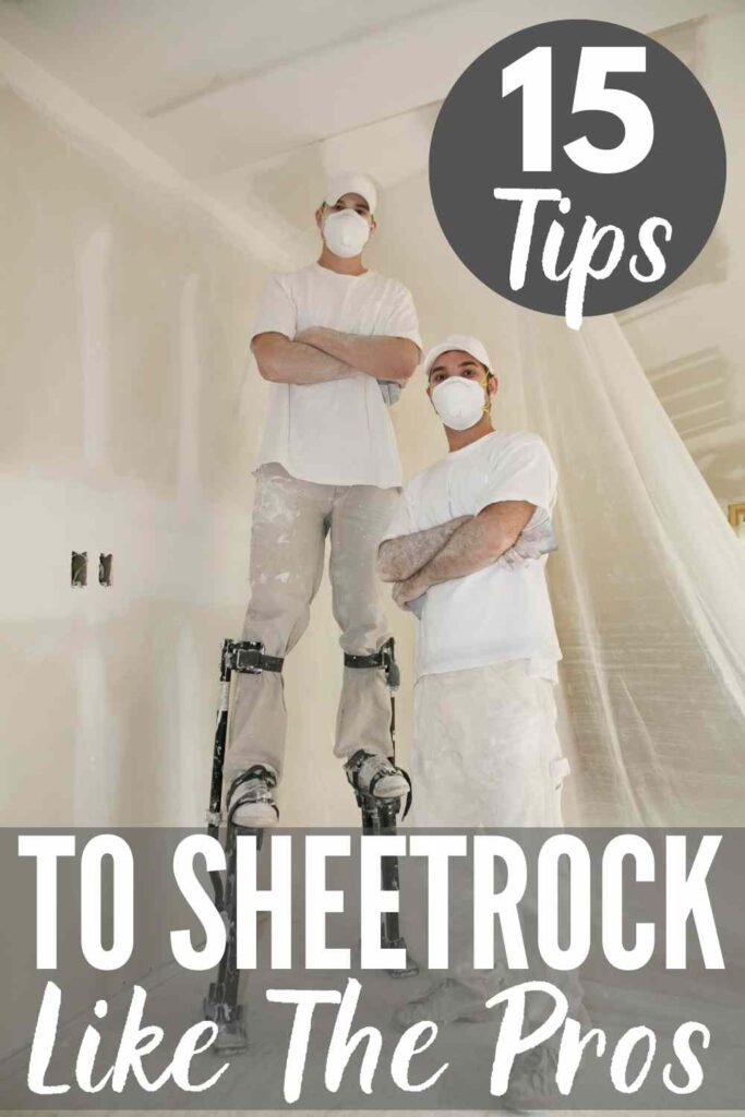 Two drywall finishers in white tshirts and pants in a room being sheetrocked. text: 15 tips to sheetrock like the pros