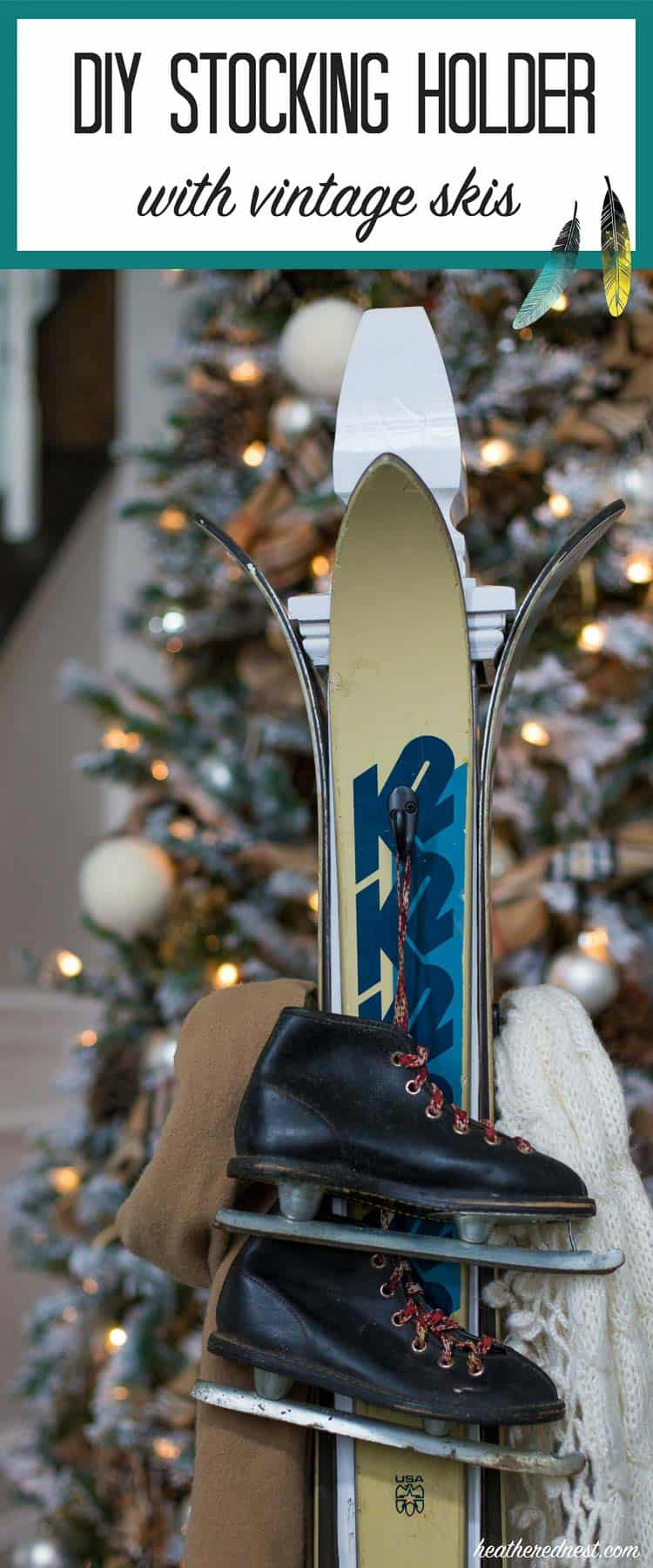 Awesome idea! DIY stocking holder / DIY coat rack with vintage skis! from www.heatherednest.com and Home Depot #DIYWorkshop