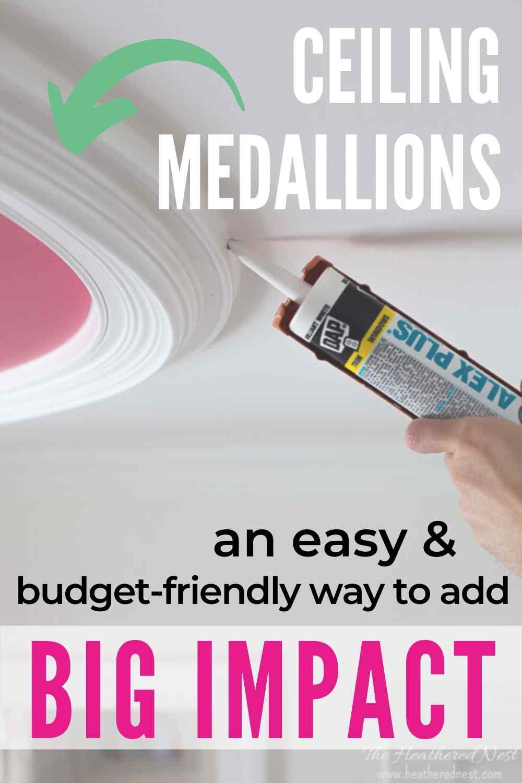 """Ceiling Medallions an easy & budget-friendly way to add big impact"" caulk gun aimed at edge of a white ceiling medallion"