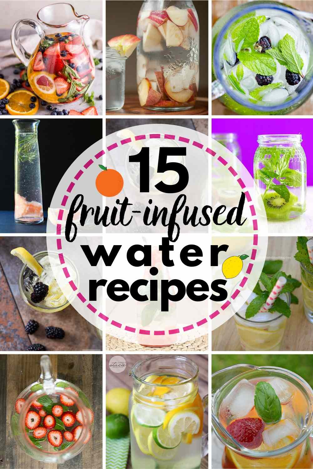 15 Refreshing Fruit-Infused Water Recipes!
