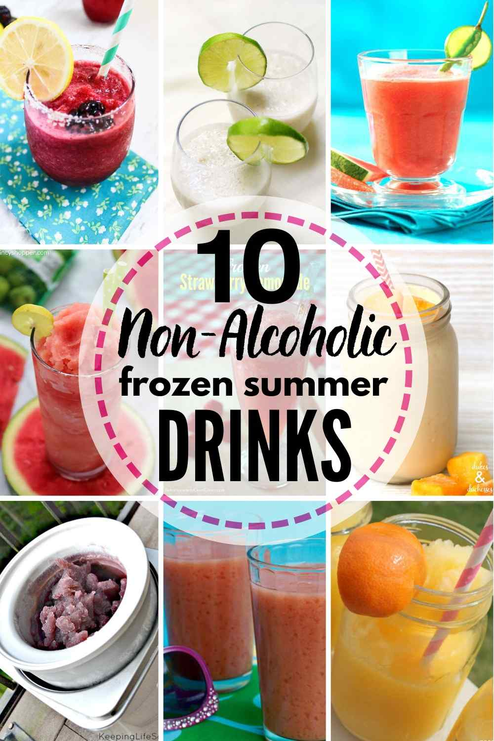 """""""10 non-alcoholic frozen summer drinks"""" with grid of 9 frozen drinks pictured"""
