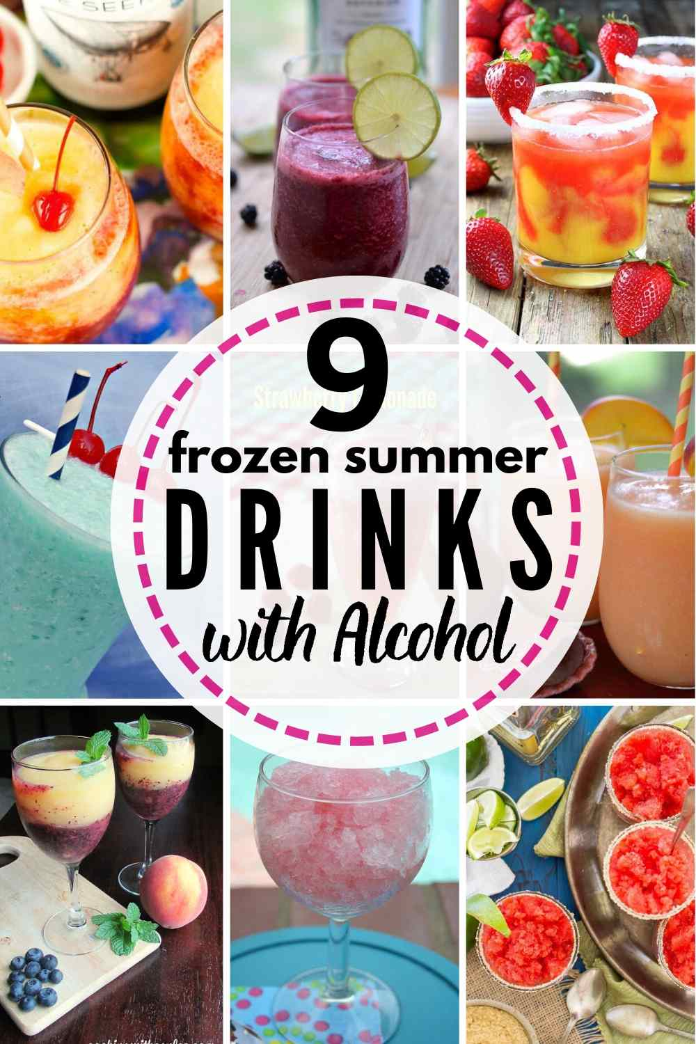 """""""9 frozen drinks with alcohol"""" with grid of 9 frozen drinks"""