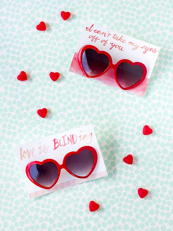 """valentines day card ideas: sunglasses with card """"Love is blinding"""" and """"I can't take my eyes off of you"""""""