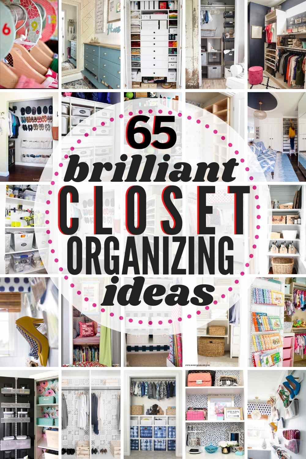 """grid with 20+ images of closet organizing ideas. text"""" 65 brilliant closet organizing ideas"""""""