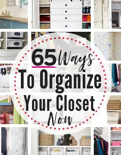 65 DIY, home decor & organizing bloggers share their best closet organizing tips, tricks and projects! #closet #closetorganization #closetorganizationideas #closetdesigns #closetideas #DIYclosetorganization #smallclosetorganization #cheapclosetorganization #walkinclosetorganization #closetorganizing #closetorganizingtips