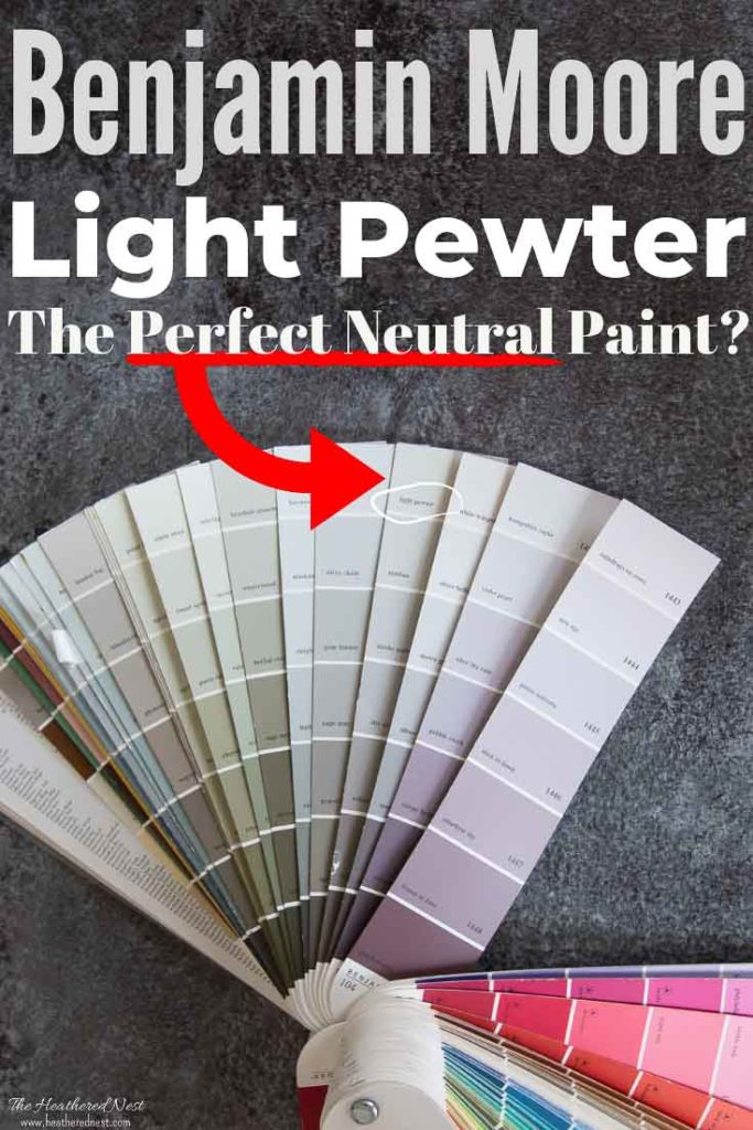 "Exploring Benjamin Moore Light Pewter Paint Color - paint fan deck with text overlay ""Light Pewter the perfect neutral paint?"""