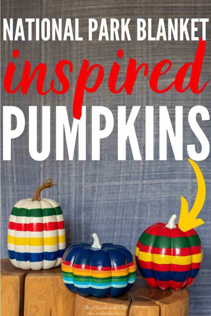 Here's a colorful twist on fall painted pumpkins! Make a no carve Hudson Bay Blanket inspired pumpkin! Made to look like the Pendleton National Park Blankets and vintage Hudson Bay Point Blankets!