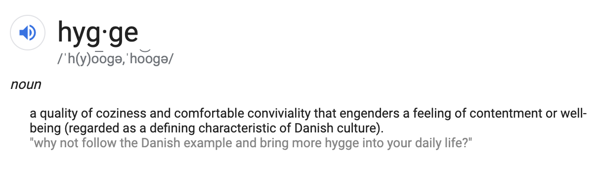 Definition of hygge from google