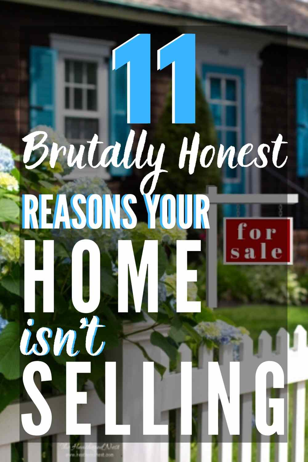 11 Hard To Hear Reasons Your Home Hasn't Already Sold.