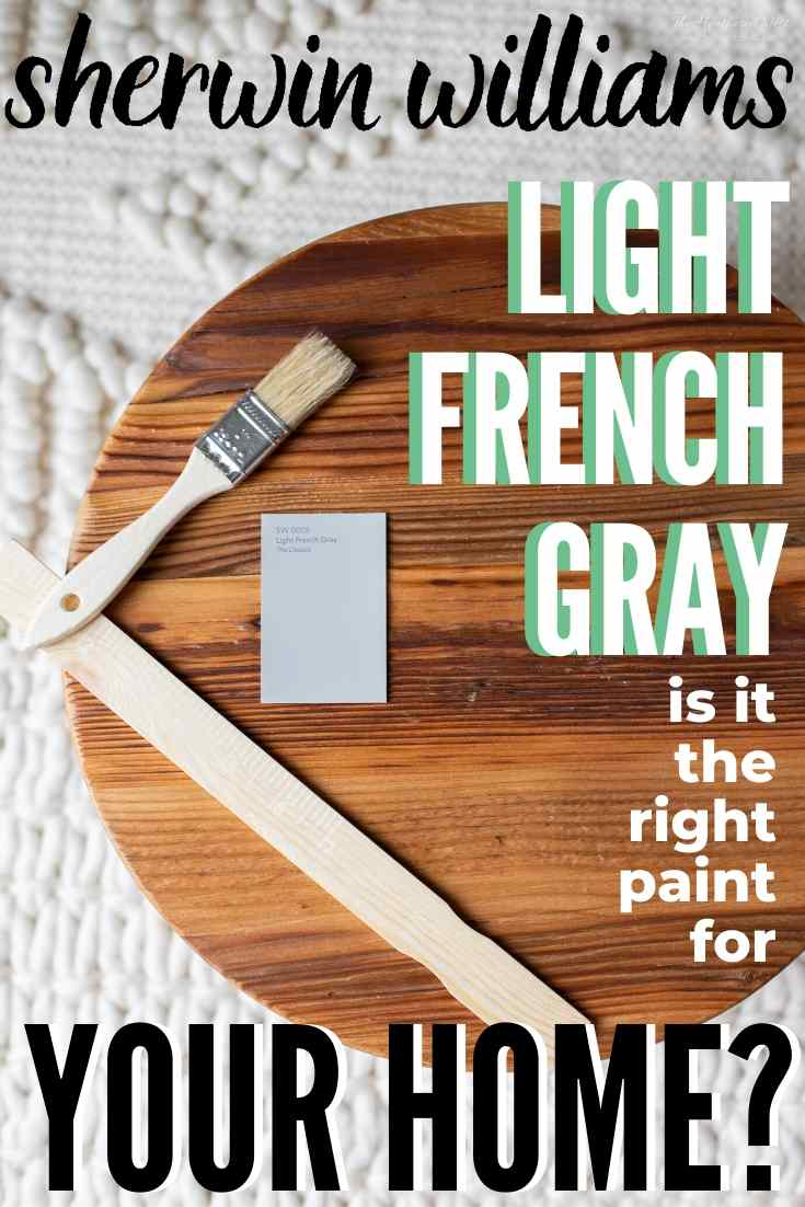 """Light french gray color swatch on a wooden board text """"sherwin williams light french gray is it the right paint for your home?"""""""