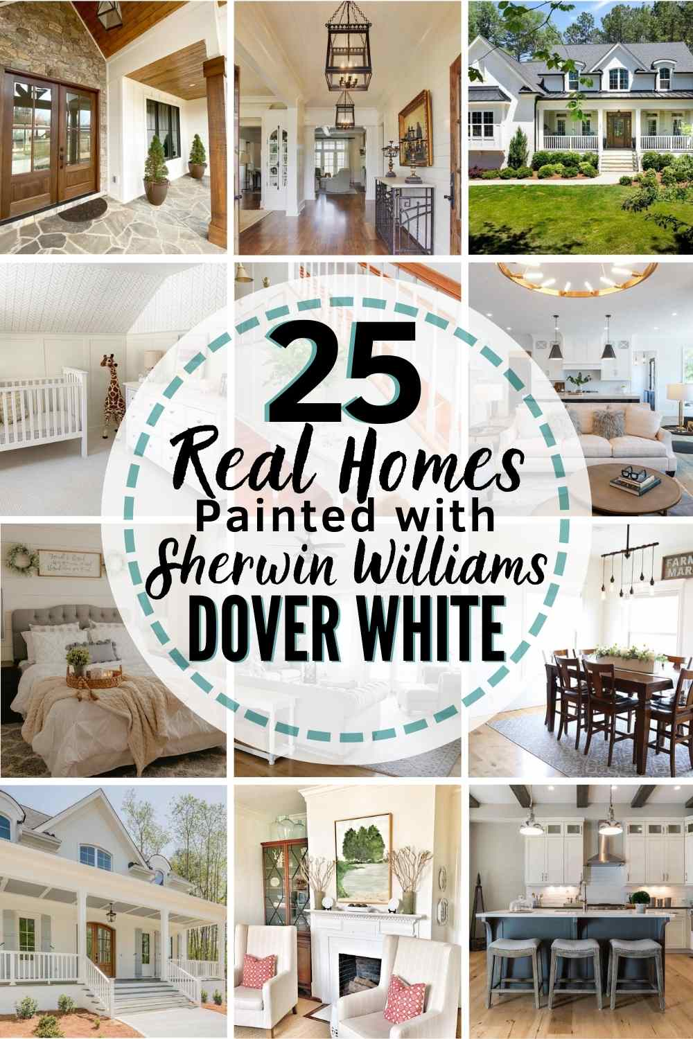 12 homes painted with sherwin williams dover white in a grid. text: 25 real homes painted with sherwin williams dover white