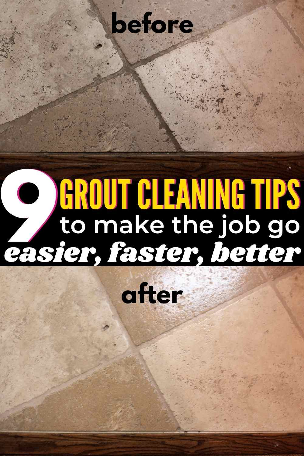 9 grout cleaning tips to make the job go easier, faster better with before and after of dirty grout that has been cleaned