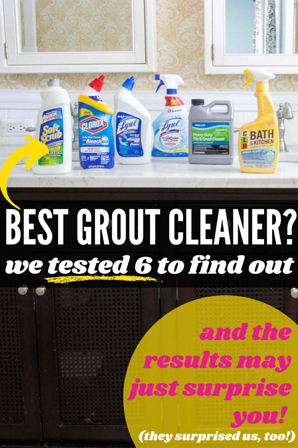 Best Grout Cleaner? We tested 6 to find out (and the results may surprise you!) Image of 6 cleaning products on sink top