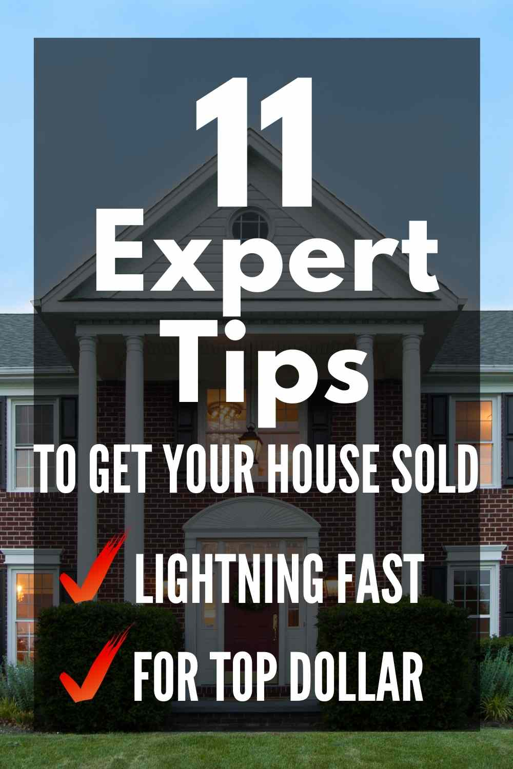 11 Expert Tips to get your house sold lightning fast and for top dollar