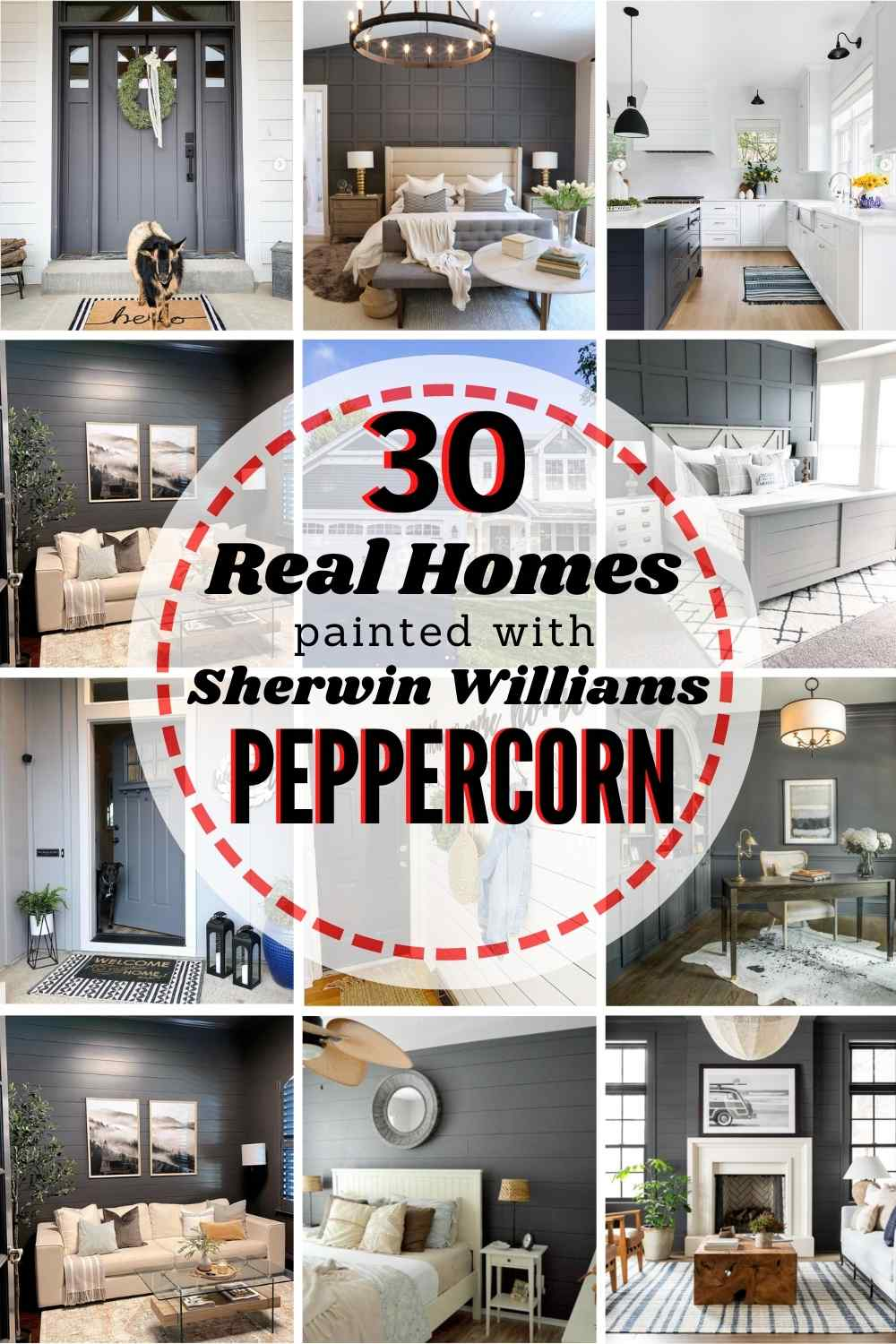 grid image of homes painted in Sherwin Williams Peppercorn. Text: 30 Real Homes painted with Sherwin Williams Peppercorn