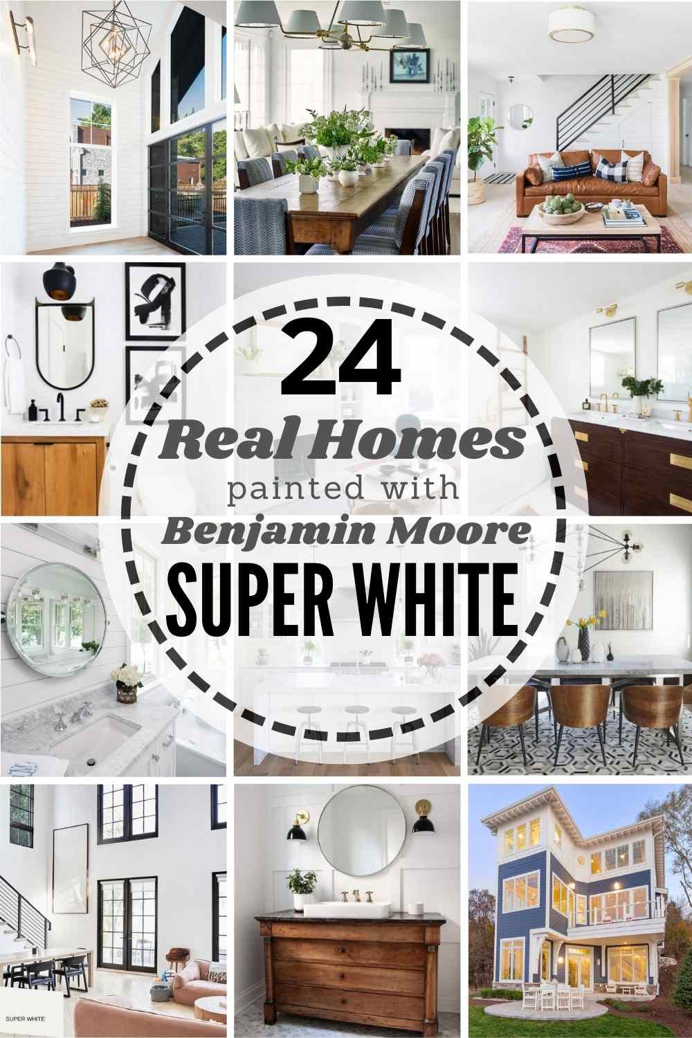 grid of 12 rooms painted with Benjamin Moore Super White - text overlay 24 homes painted with Benjamin Moore Super White