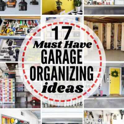 grid of 12 garage organizing ideas with text overlay: 17 must have garage organizing ideas