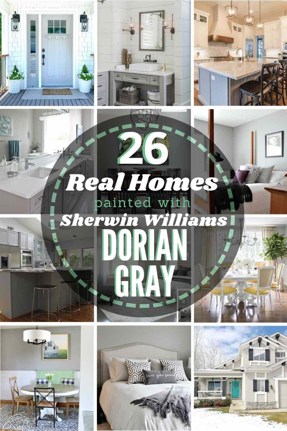 "grid with 12 examples of Sherwin Williams Dorian Gray in real homes. text"" 26 real homes painted with Sherwin Williams Dorian Gray"""
