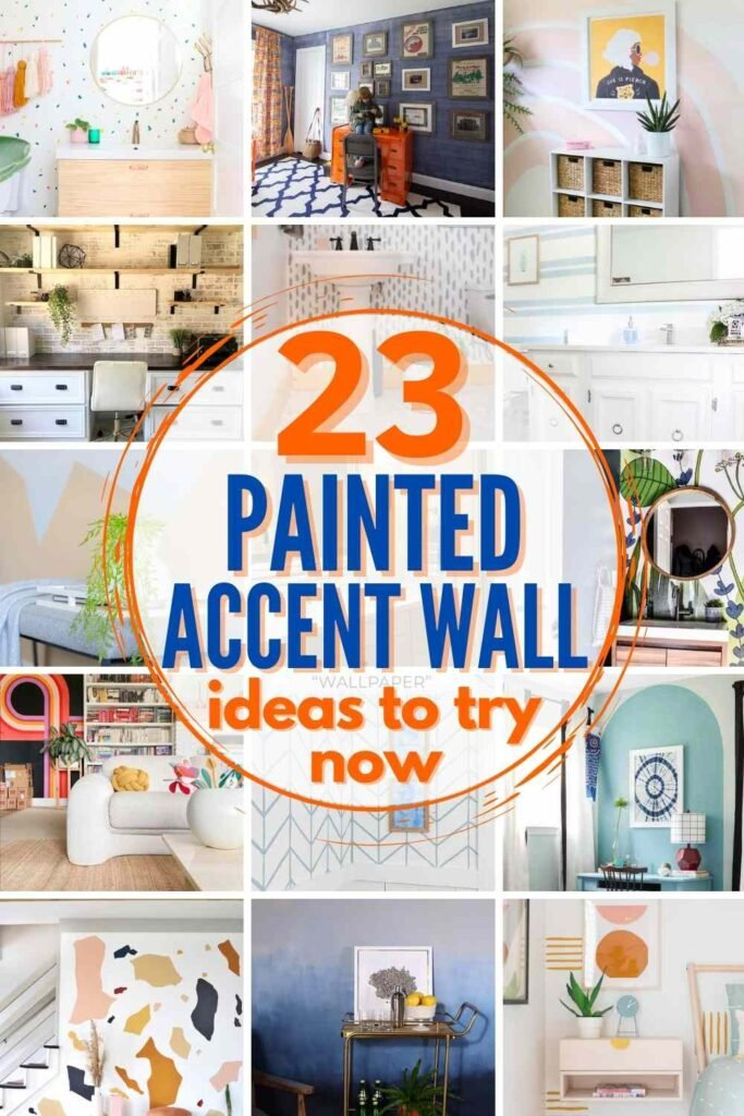 """""""23 Painted Accent Walls Ideas To Try Now"""" with grid of 15 painted accent walls shown"""