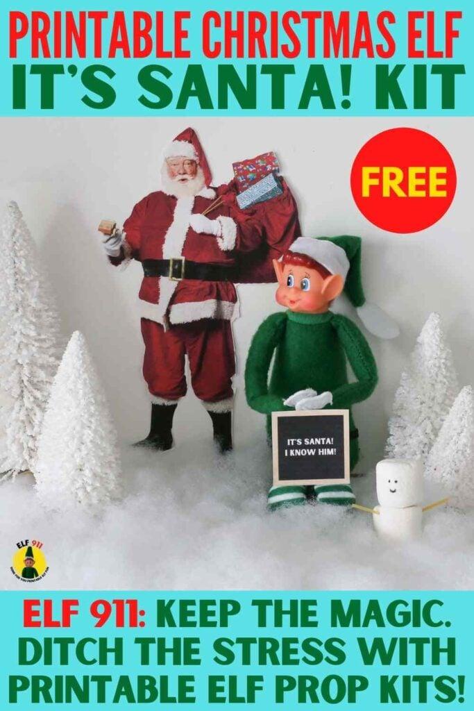 "Free printable Christmas elf ""It's Santa"" Kit - elf shown with cutout Santa and letterboard ""It's Santa! I know him!"" in snow next to marshmallow snowman sidekick"